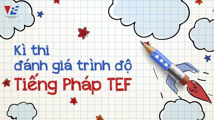VFE-chung-chi-tieng-phap-TEF-lich-thi-dia-diem-thi